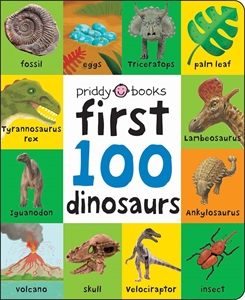 Roger Priddy: First 100 Dinosaurs