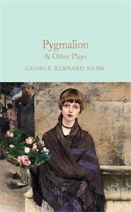 George Bernard Shaw: Pygmalion & Other Plays