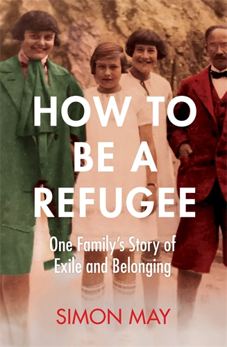 Simon May: How to Be a Refugee