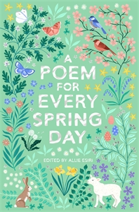 Allie Esiri: A Poem for Every Spring Day