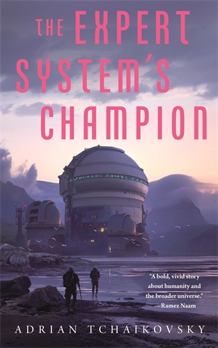 Adrian Tchaikovsky: The Expert System's Champion
