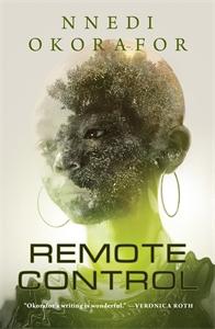 Nnedi Okorafor: Remote Control