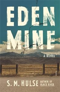 S. M. Hulse: Eden Mine