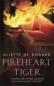 Aliette de Bodard: Fireheart Tiger