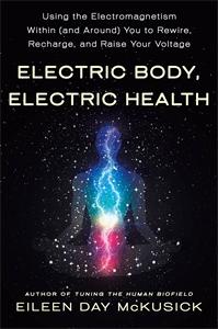 Eileen Day McKusick: Electric Body, Electric Health