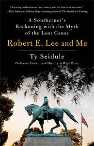 Ty Seidule: Robert E. Lee and Me