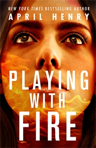 April Henry: Playing with Fire