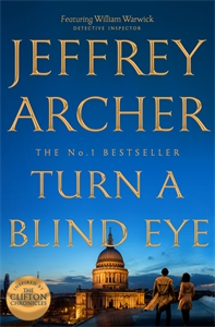 Jeffrey Archer: Turn a Blind Eye: William Warwick Book 3