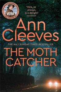 Ann Cleeves: The Moth Catcher: A Vera Stanhope Novel 7