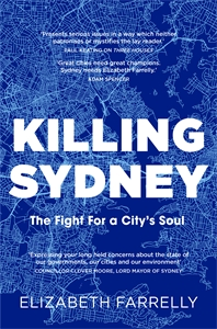 Elizabeth Farrelly: Killing Sydney
