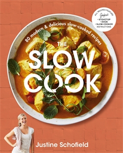 Justine Schofield: The Slow Cook
