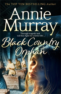 Annie Murray: Black Country Orphan