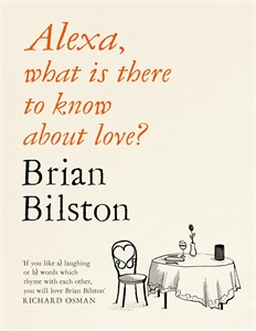 Brian Bilston: Alexa, what is there to know about love?