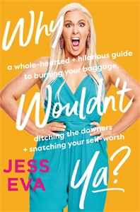 Jess Eva: Why Wouldn't Ya?