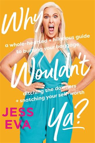Jess Eva: Why Wouldn't Ya?