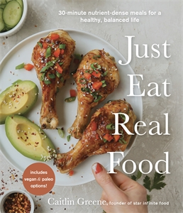 Caitlin Greene: Just Eat Real Food