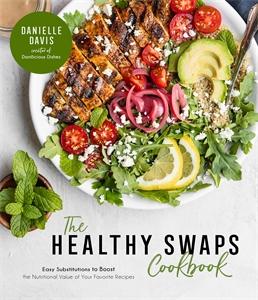 Danielle Davis: The Healthy Swaps Cookbook