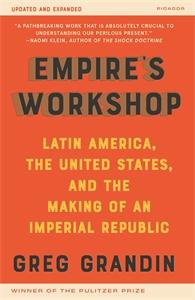 Greg Grandin: Empire's Workshop