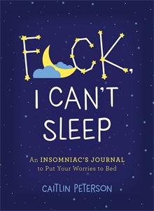 Caitlin Peterson: F*ck, I Can't Sleep
