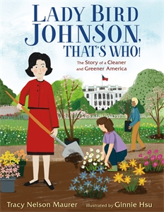 Tracy Nelson Maurer: Lady Bird Johnson, That's Who!