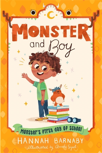 Hannah Barnaby: Monster and Boy: Monster's First Day of School