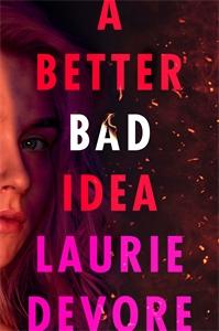 Laurie Devore: A Better Bad Idea