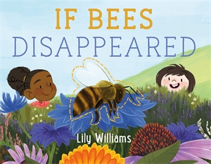 Lily Williams: If Bees Disappeared