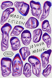 Joshua Mohr: Model Citizen