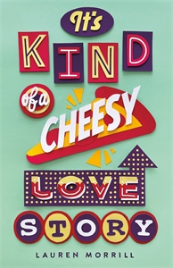Lauren Morrill: It's Kind of a Cheesy Love Story