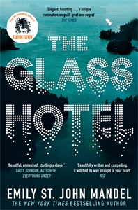 Emily St John Mandel: The Glass Hotel
