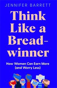 : Think Like a Breadwinner