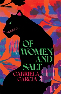 Gabriela Garcia: Of Women and Salt