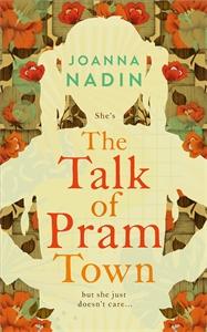 Joanna Nadin: The Talk of Pram Town