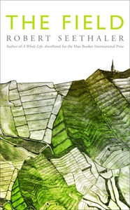 Robert Seethaler: The Field