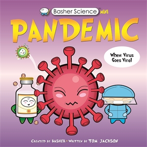 Tom Jackson: Basher Science Mini: Pandemic