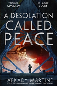 Arkady Martine: A Desolation Called Peace: A Texicalaan Novel 2