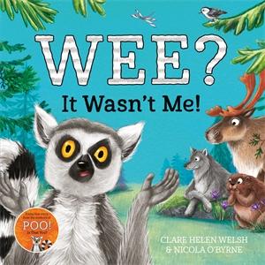 Clare Helen Welsh: Wee? It Wasn't Me!