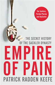 Patrick Radden Keefe: Empire of Pain: The Secret History of the Sackler Dynasty
