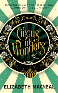 Elizabeth Macneal: Circus of Wonders