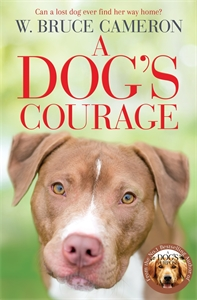W. Bruce Cameron: A Dog's Courage
