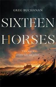 Greg Buchanan: Sixteen Horses