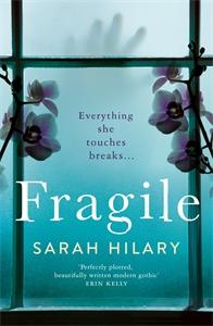 Sarah Hilary: Fragile