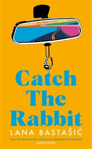 Lana Bastašic: Catch the Rabbit