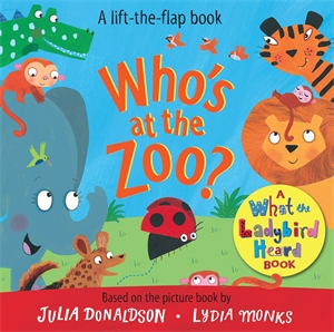 Julia Donaldson: Who's at the Zoo? A What the Ladybird Heard Book