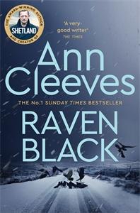 Ann Cleeves: Raven Black: The Shetland Series 1
