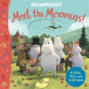 Macmillan Children's Books: Meet the Moomins! A Push, Pull and Slide Book