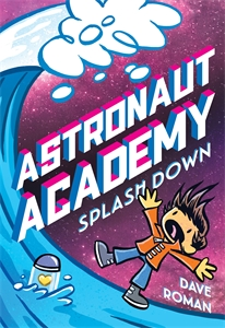 Dave Roman: Astronaut Academy: Splashdown