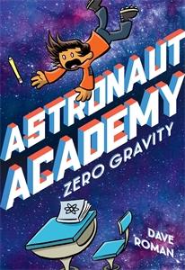 Dave Roman: Astronaut Academy: Zero Gravity
