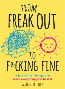 Caitlin Peterson: From Freak Out to F*cking Fine