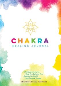 Michelle Russo Joeuson: Chakra Healing Journal